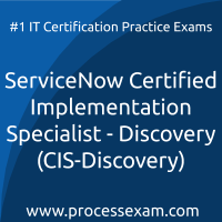 ServiceNow Certified Implementation Specialist - Discovery (CIS-Discovery)