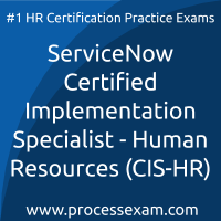 ServiceNow Certified Implementation Specialist - Human Resources (CIS-HR) Practi