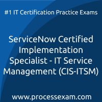 ServiceNow Certified Implementation Specialist - IT Service Management (CIS-ITSM