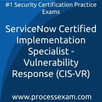 ServiceNow Certified Implementation Specialist - Vulnerability Response (CIS-VR)