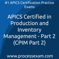 APICS Certified in Production and Inventory Management (CPIM Part 2) Practice Ex